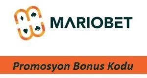 Mariobet Promosyon Bonus Kodu