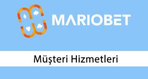 Mariobet Müşteri Hizmetleri