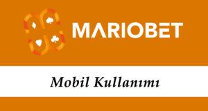 Mariobet Mobil Kullanımı